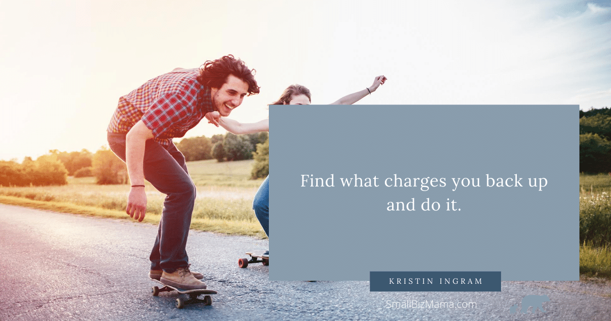 Find what charges you back up and do it.