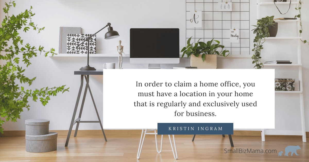 In order to claim a home office, you must have a location in your home that is regularly and exclusively used for business.