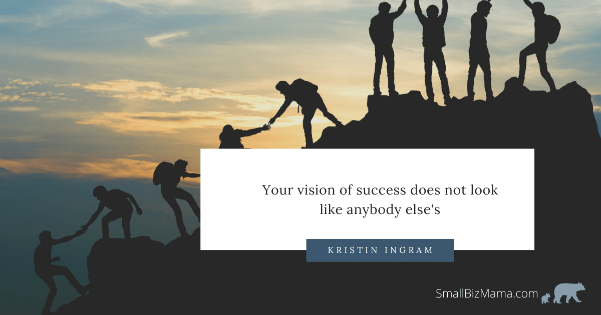 Your vision of success does not look like anybody else's