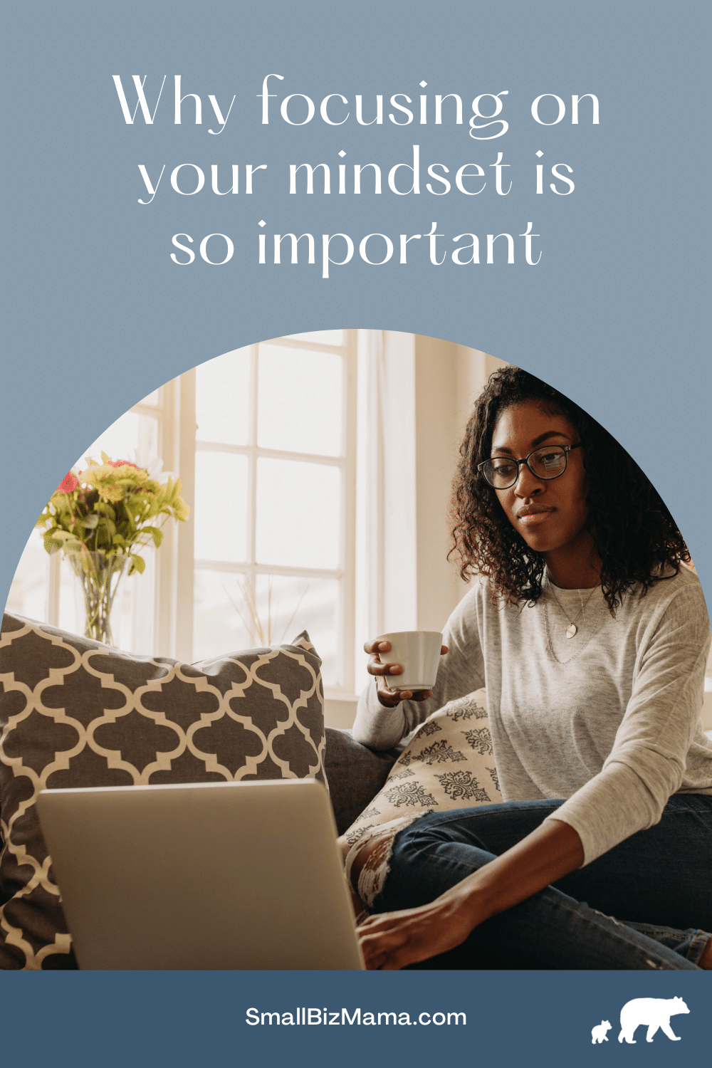 Why focusing on  your mindset is so important