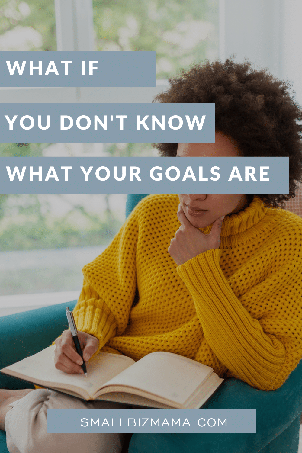 What is you don't know what your goals are