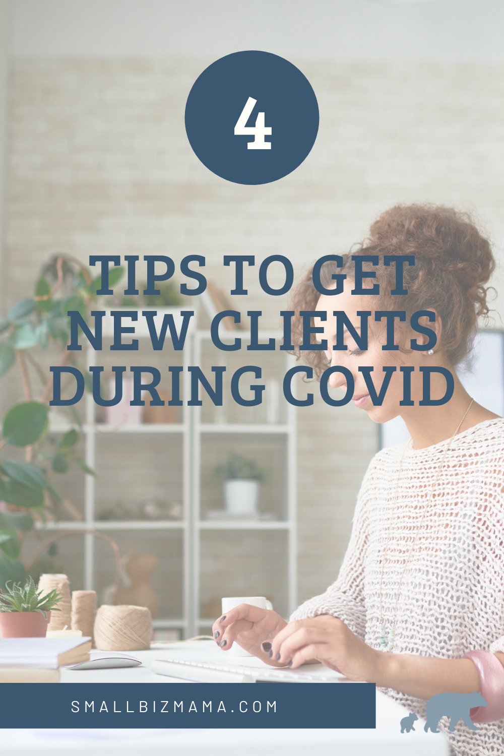 4 tips to get new clients during COVID