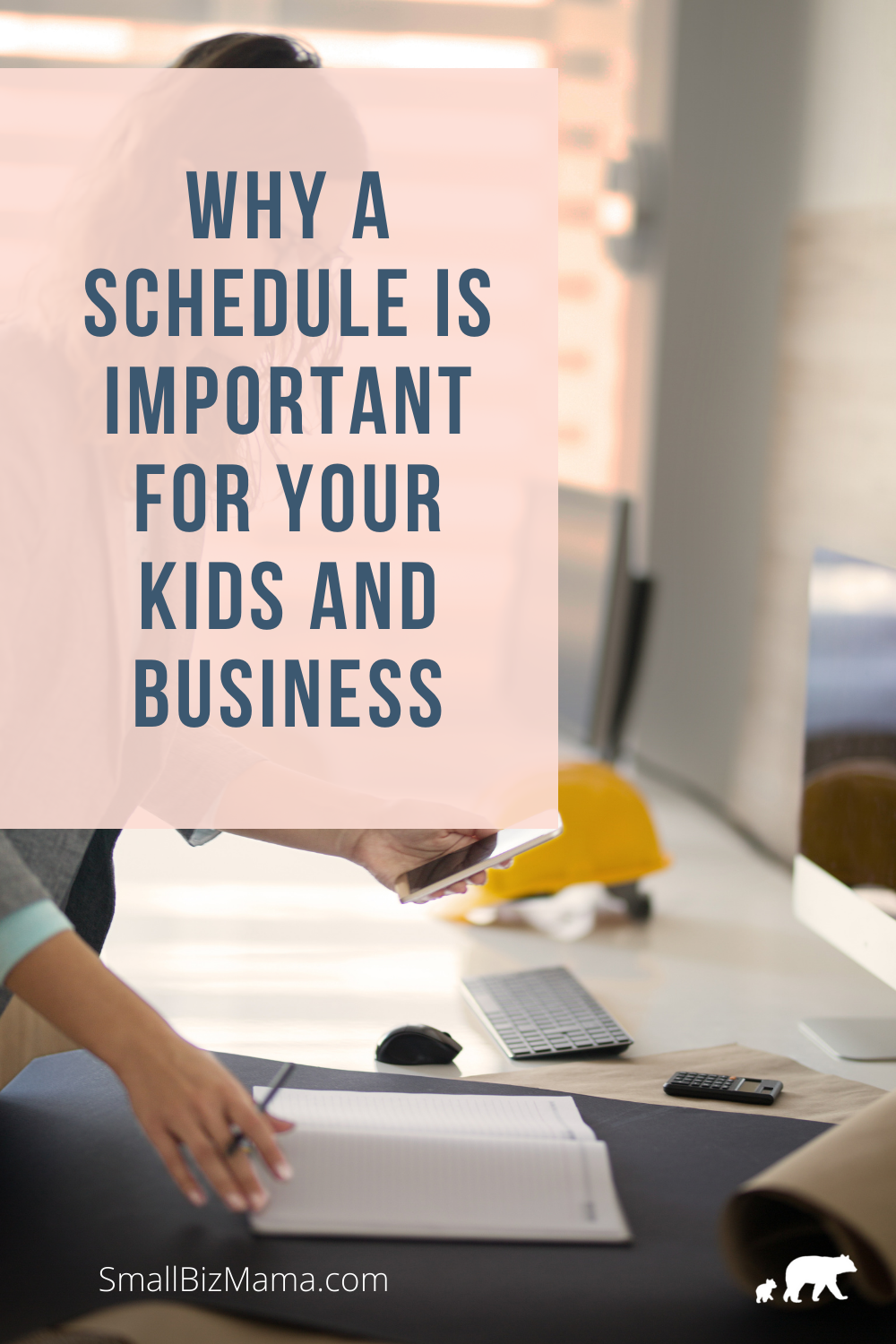 Why a schedule is important for your kids and business