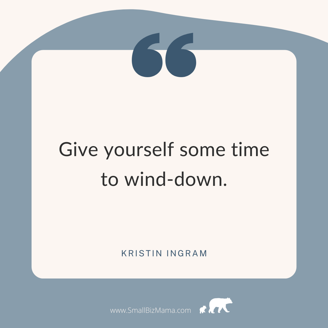 Give yourself some time to wind-down