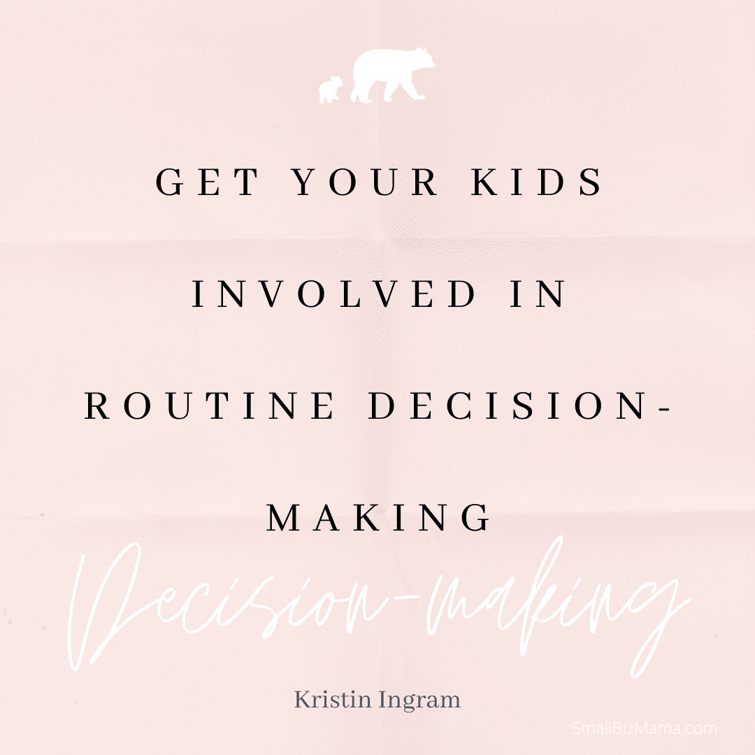 Get your kids involved in routine decision-making
