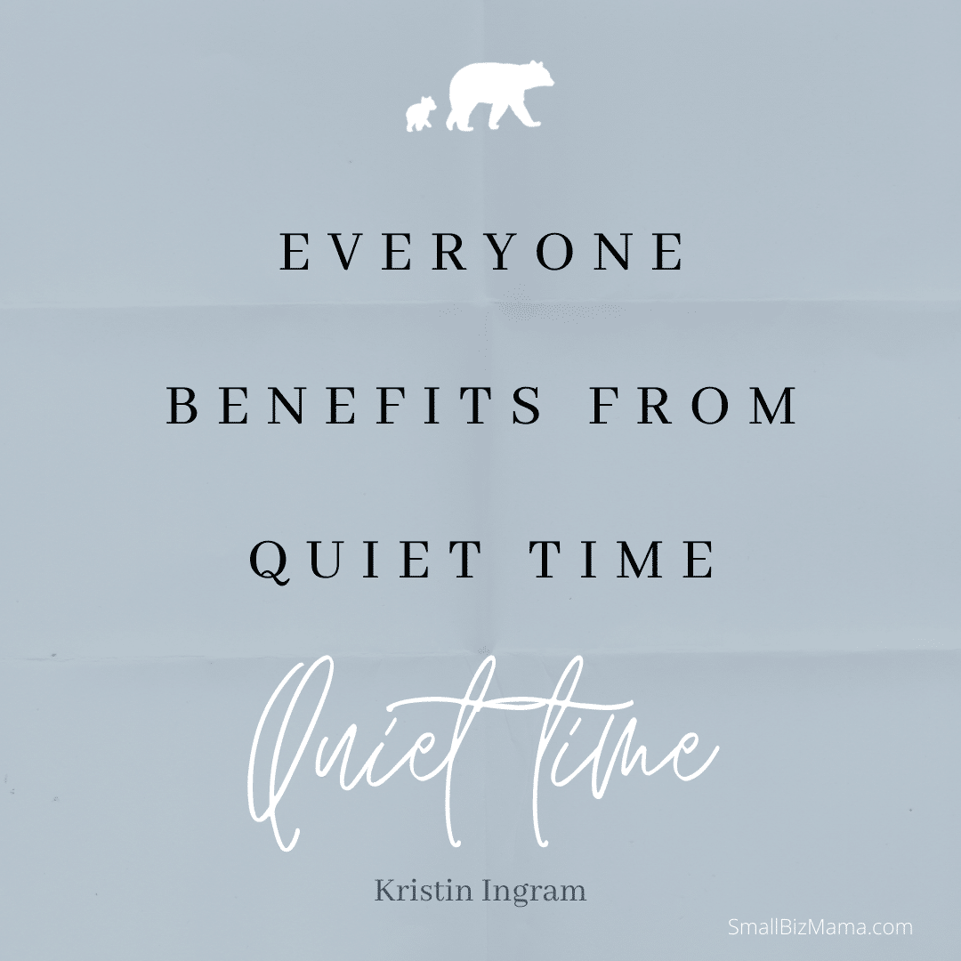 Everyone benefits from quiet time