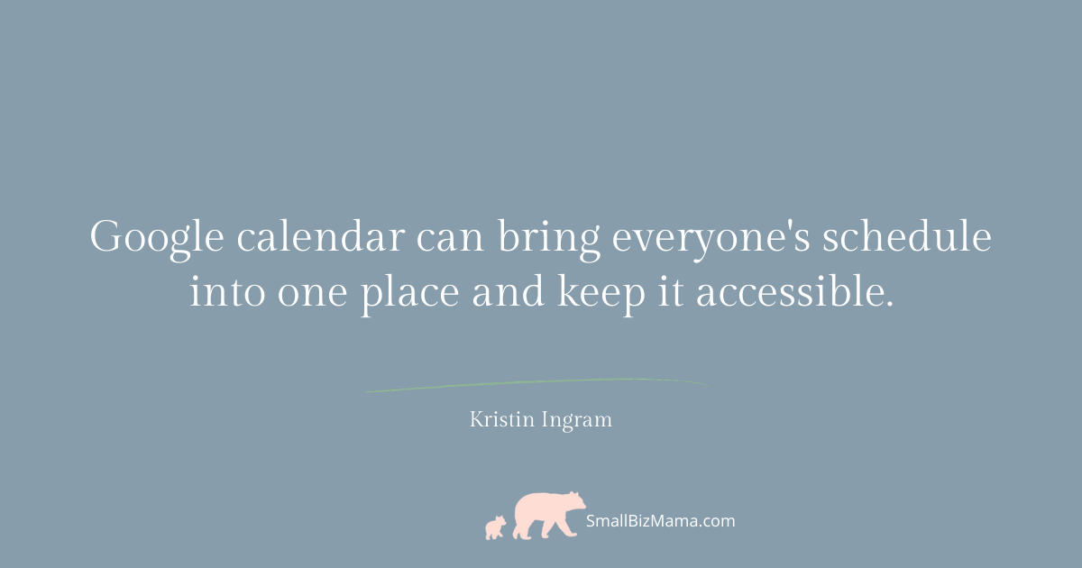 Google calendar can bring everyone's schedule into one place and keep it accessible.