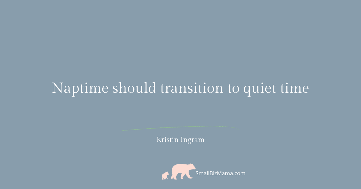 Naptime should transition into quiet time