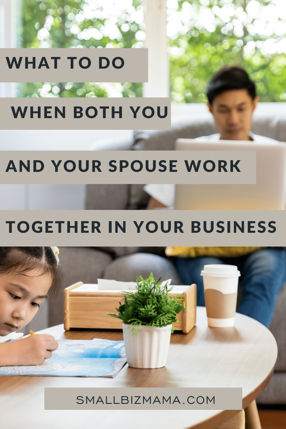 What to do when both you and your spouse work together in your business