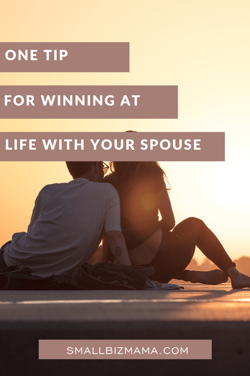 One tip for winning at life with your spouse