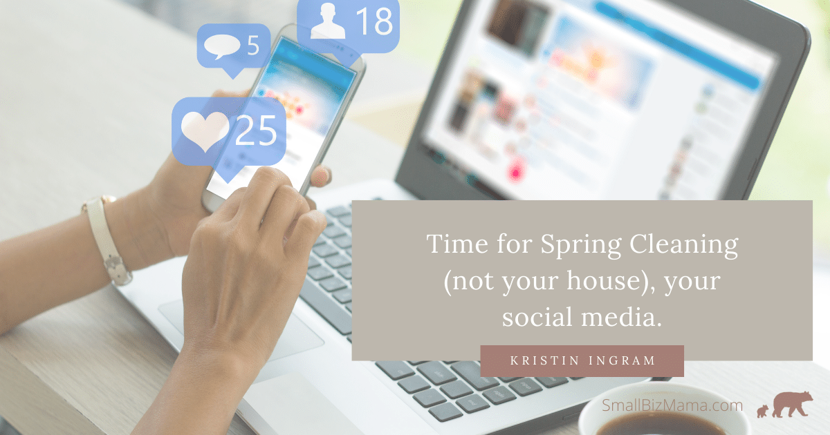 Time for spring cleaning not your house, your social media
