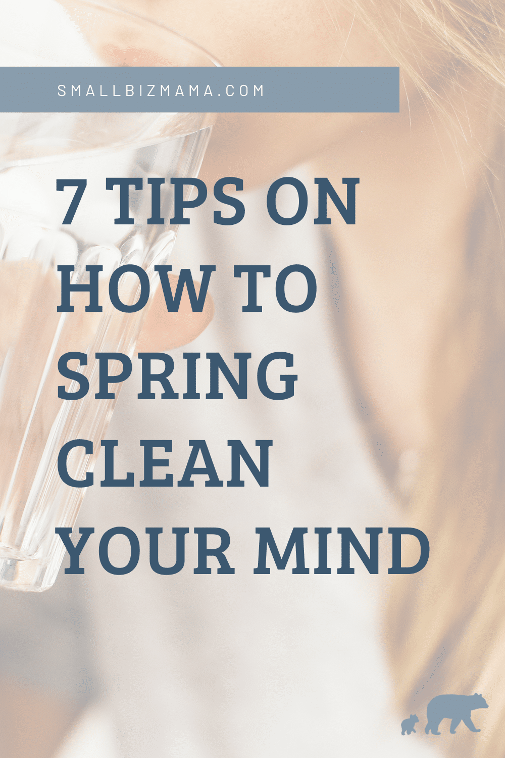 7 tips on how to spring clean your mind