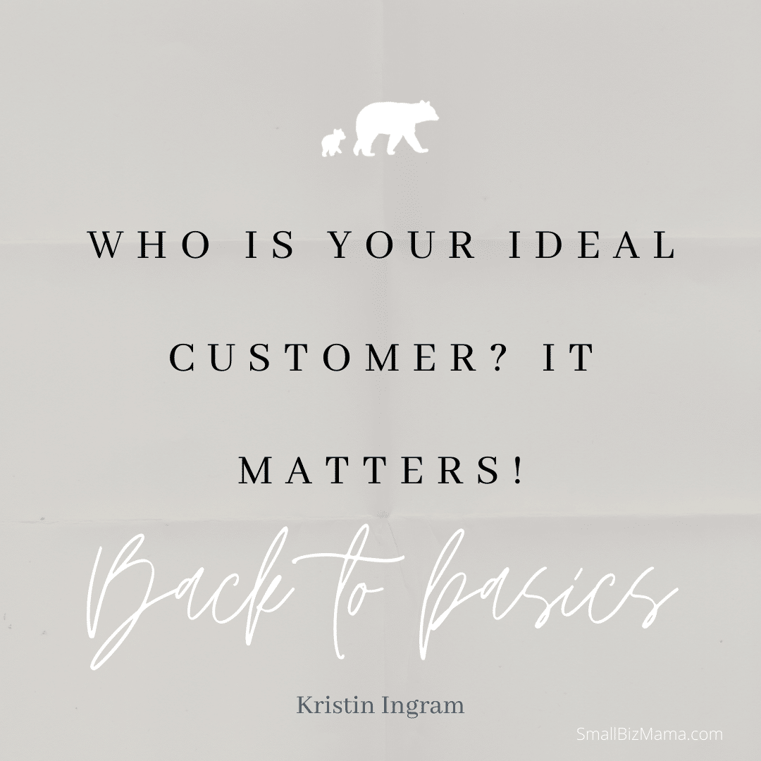 Who is your ideal customer? It matters!