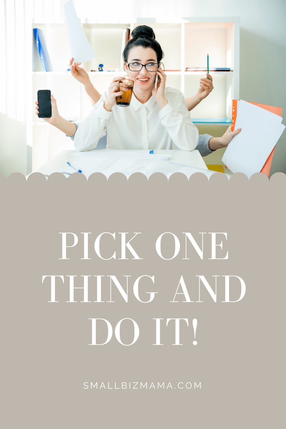 Pick one thing and do it