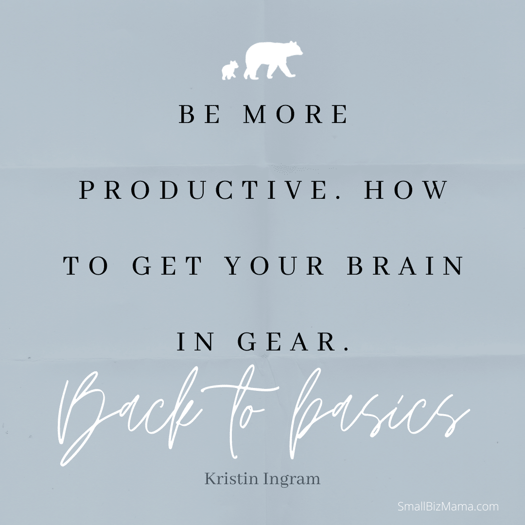 Be more productive. How to get your brain in gear